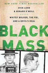 Black Mass Whitey Bulger the FBI and a Devil's Deal