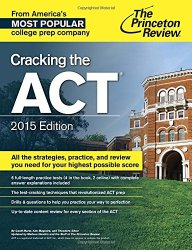 Cracking the ACT with 6 Practice Tests, 2015 Edition (College Test Preparation)
