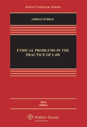 Ethical Problems in the Practice of Law, 3rd Edition