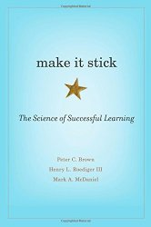Make It Stick: The Science of Successful Learning