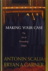 Making Your Case The Art of Persuading Judges