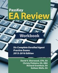 PassKey EA Review Workbook: Six Complete Enrolled Agent Practice Exams: 2015-2016 Edition