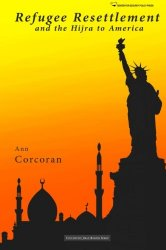 Refugee Resettlement and the Hijra to America Volume 2