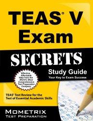 Secrets of the TEAS V Exam Study Guide