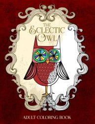 The Eclectic Owl: An Adult Coloring Book