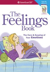 The Feelings Book: The Care and Keeping of Your Emotions