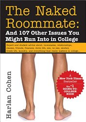 The Naked Roommate: And 107 Other Issues You Might Run Into in College (Naked Roomate)