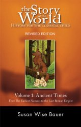 The Story of the World: History for the Classical Child: Volume 1