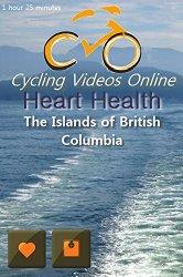 Heart Health: The Islands of British Columbia [Blu-ray]