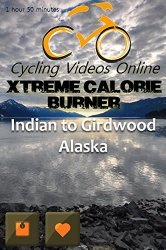 Xtreme Calorie Burner! Indian to Girdwood [Blu-ray]