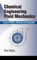 Chemical Engineering Fluid Mechanics, Revised and Expanded