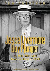 Jesse Livermore – Boy Plunger: The Man Who Sold America Short in 1929