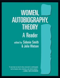 Women, Autobiography, Theory: A Reader (Wisconsin Studies in American Autobiography)