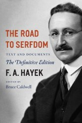 The Road to Serfdom: Text and Documents–The Definitive Edition (The Collected Works of F. A. Hayek, Volume 2)