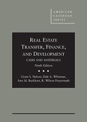 Cases and Materials on Real Estate Transfer, Finance, and Development (American Casebook Series)