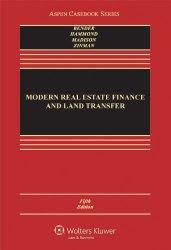 Modern Real Estate Finance & Land Transfer: A Transactional Approach, Fifth Edition (Aspen Casebooks)