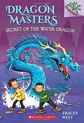 Dragon Masters #3: Secret of the Water Dragon (A Branches Book)