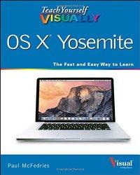 Teach Yourself VISUALLY OS X Yosemite (Teach Yourself VISUALLY (Tech))