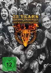 25 Years Louder Than Hell … The W:O:A Documentary [Blu-ray]