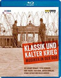 Klassik und Kalter Krieg – Music in the DDR [Blu-ray]