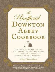 The Unofficial Downton Abbey Cookbook (Unofficial Cookbook)