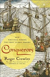 Conquerors: How Portugal Forged the First Global Empire