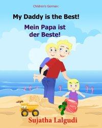 German children's book: My Daddy is the Best. Mein Papa ist der Beste: German books for children