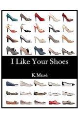 I Like Your Shoes