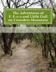 The Adventures of F. E-e-e and Little Gail on Crowders Mountain