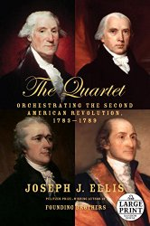 The Quartet: Orchestrating the Second American Revolution, 1783-1789 (Random House Large Print)