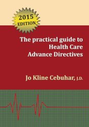 2015 Edition – The practical guide to Health Care Advance Directives