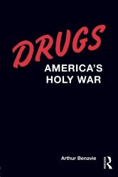Drugs: America's Holy War