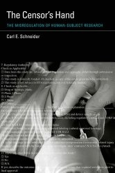 The Censor's Hand: The Misregulation of Human-Subject Research (Basic Bioethics)