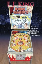 Dirk Quigby's Guide to the Afterlife: All you need to know to choose the right heaven
