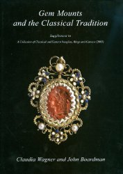 Gem Mounts and the Classical Tradition: Supplement to A Collection of Classical and Eastern Intaglios, Rings and Cameos (2003) (Studies in Gems and Jewellery)
