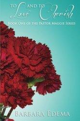 To Love and To Cherish (The Pastor Maggie Series) (Volume 1)