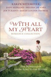 With All My Heart Romance Collection: Five Novellas of Living Love to the Fullest