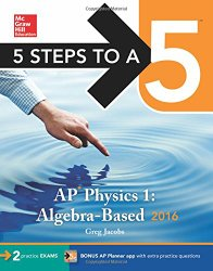 5 Steps to a 5 AP Physics 1 2016 (5 Steps to a 5 on the Advanced Placement Examinations Series)