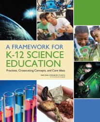 A Framework for K-12 Science Education:: Practices, Crosscutting Concepts, and Core Ideas