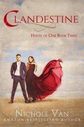 Clandestine (House of Oak) (Volume 3)