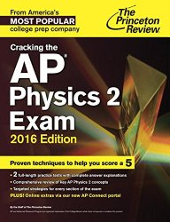 Cracking the AP Physics 2 Exam, 2016 Edition (College Test Preparation)