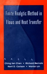 Finite Analytic Method in Flows and Heat Transfer