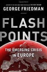 Flashpoints: The Emerging Crisis in Europe