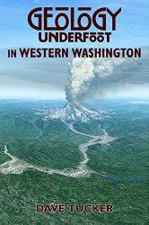Geology Underfoot in Western Washington