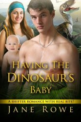 Having The Dinosaur's Baby: A Paranormal Romance
