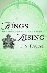Kings Rising: Book Three of the Captive Prince Trilogy