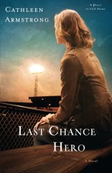 Last Chance Hero: A Novel (A Place to Call Home)