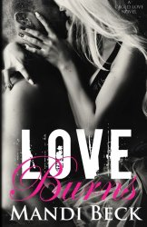 Love Burns (Caged Love) (Volume 2)