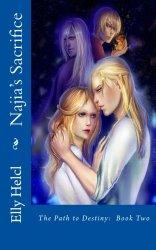 Najia's Sacrifice (The Path to Destiny) (Volume 2)