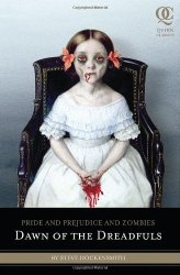 Pride and Prejudice and Zombies: Dawn of the Dreadfuls (Quirk Classics)